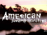 American Swamp Monsters tv show photo