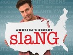 America's Secret Slang tv show photo