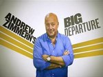 Andrew Zimmern's Big Departure TV Show