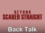 Beyond Scared Straight: Back Talk TV Show