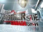 Big Brother Canada Side Show TV Show