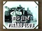 Big Jim And The Figaro Club (UK) TV Show