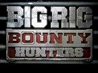 Big Rig Bounty Hunters TV Show