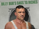 Billy Bob's Gags to Riches TV Show
