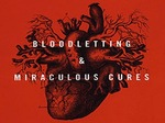 Bloodletting & Miraculous Cures (CA) TV Show