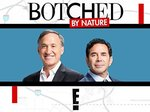 Botched by Nature TV Show