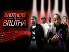 Brothers to Brutha tv show photo
