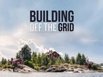 Building Off The Grid TV Show