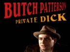 Butch Patterson: Private Dick (CA) TV Show