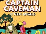 Captain Caveman & the Teen Angels