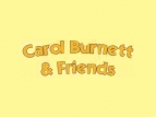 Carol Burnett and Friends TV Show