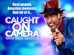Caught on Camera With Nick Cannon TV Show