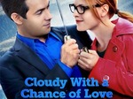 Cloudy With a Chance of Love TV Show