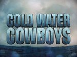 Cold Water Cowboys (CA) TV Show