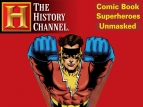 Comic Book SuperHeroes: Unmasked TV Show