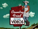 Country Fried Home Videos TV Show