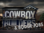 Cowboy Builders and Bodge Jobs (UK) TV Show