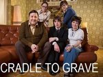 Cradle To Grave (UK) TV Show