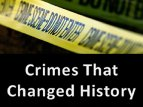 Crimes That Changed History TV Show
