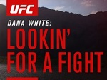 Dana White: Lookin' for a Fight TV Show