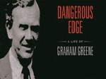 Dangerous Edge: A Life of Graham Greene TV Show