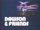 Dawson And Friends (UK) TV Show