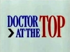 Doctor At The Top (UK) TV Show