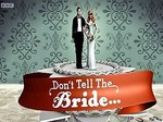 Don't Tell the Bride (UK) TV Show