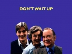 Don't Wait Up (UK) TV Show