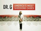 Dr. G: America's Most Shocking Cases TV Show