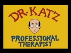 Dr. Katz, Professional Therapist TV Show
