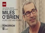 Dr. Sanjay Gupta Reports: Miles O'Brien: A Life Lost & Found TV Show