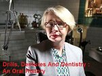 Drills, Dentures And Dentistry : An Oral History (UK) TV Show