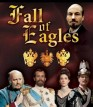 Fall of Eagles (UK) TV Show