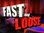 Fast and Loose TV Show
