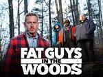 Fat Guys in the Woods TV Show