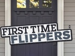 First Time Flippers TV Show