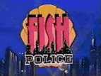 Fish Police TV Show