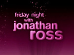 Friday Night with Jonathan Ross (UK) TV Show