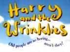 Harry and the Wrinklies (UK) TV Sho