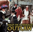 HELP! I'm a Teenage Outlaw (UK) TV Show