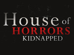 House of Horrors: Kidnapped TV Show
