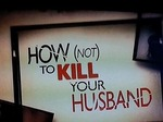 How (Not) to Kill Your Husband TV Show