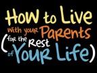 How to Live with your Parents (for the rest of your life) TV Show