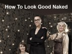 How to Look Good Naked (UK) TV Show