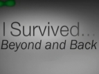 I Survived...Beyond and Back TV Show
