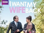 I Want My Wife Back (UK) TV Show