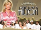 I Want To Be a Hilton TV Show