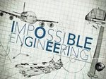 Impossible Engineering TV Show