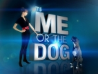 It's Me Or The Dog TV Show